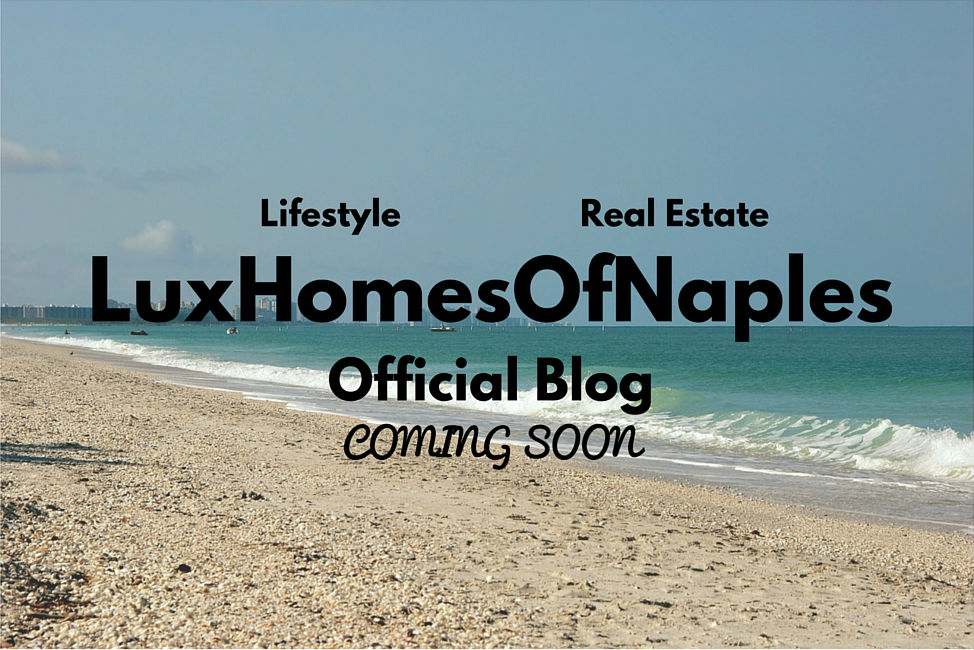 LuxHomesOfNaples Luxury Lifestyle and real estate blog